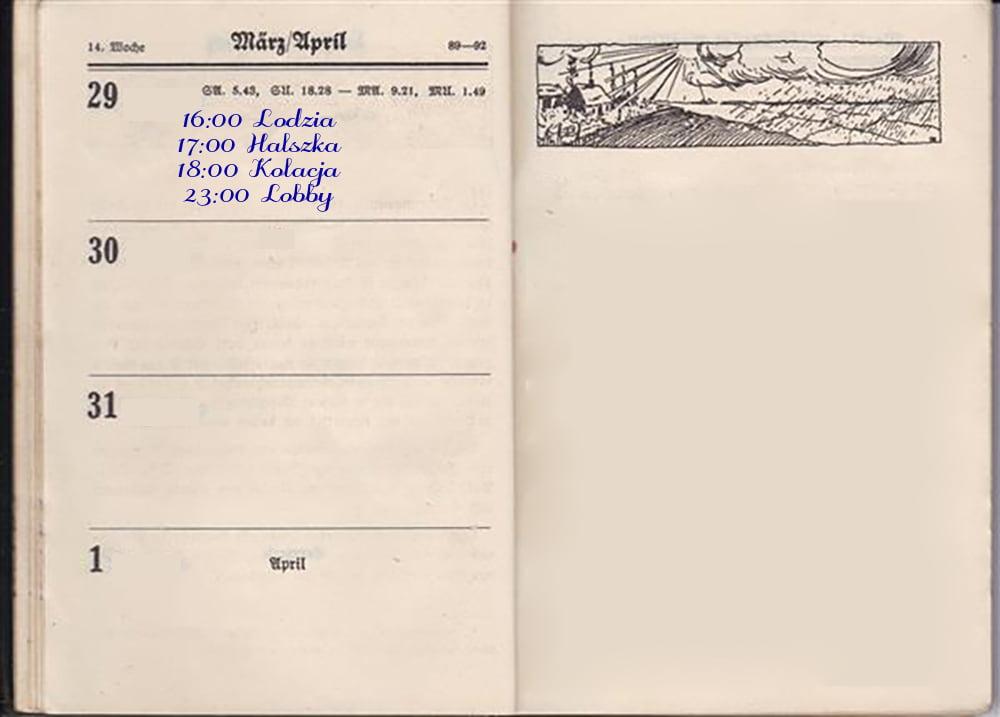 Kalendarzyk zwpisem dwudziestego dziewiątego marca. Oszesnastej wpisana Lodzia, osiedemnastej Halszka, oosiemnastej kolacja aodwudziestej trzeciej lobby.