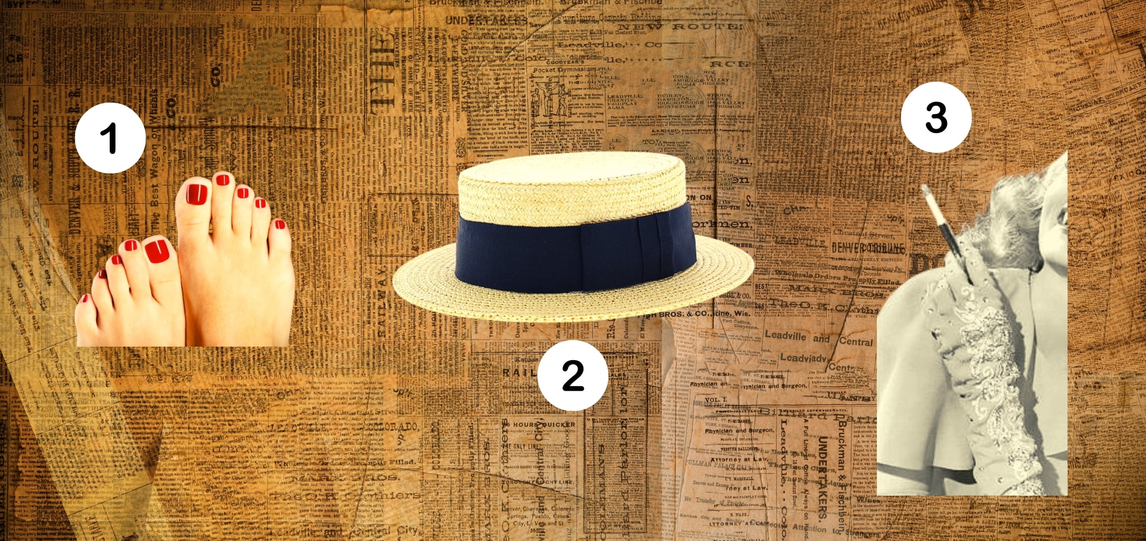 numer 1 topomalowane naczerwono paznokcie ustóp. Numer 2 tosłomkowy kapelusz. Numer 3 topapieros wdługiej lufce.